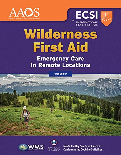 Wilderness First Aid: Emergency Care in Remote Locations Wilderness First Aid