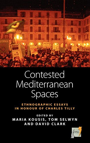 Contested Mediterranean Spaces: Ethnographic Essays in Honour of Charles Tilly (Space and Place)