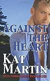 """""""Against The Heart (The Brodies) (Volume 1)"""" av Kat Martin"""