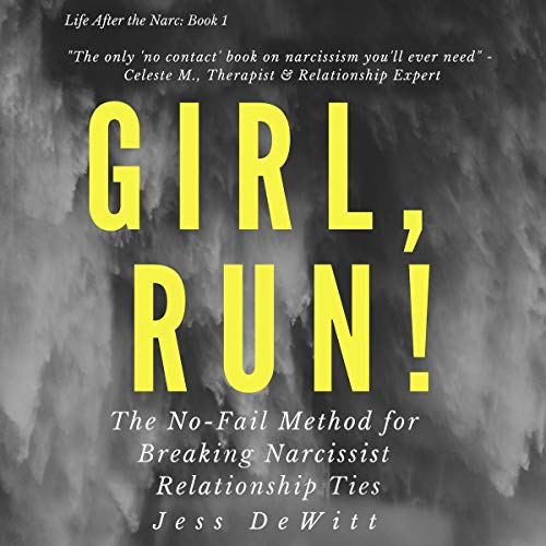 Pdf Parenting Girl, Run!: The No-Fail Method for Breaking Narcissist Relationship Ties: Life After the Narc, Book 1