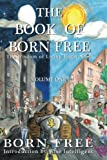 The Book of Born Free: The Wisdom of Living Right Now! (Volume) (Volume 1)