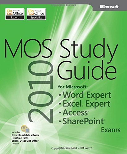 MOS 2010 Study Guide for Microsoft Word Expert, Excel Expert, Access, and SharePoint Exams (MOS Study Guide) by Geoff Evelyn (2011-08-22)