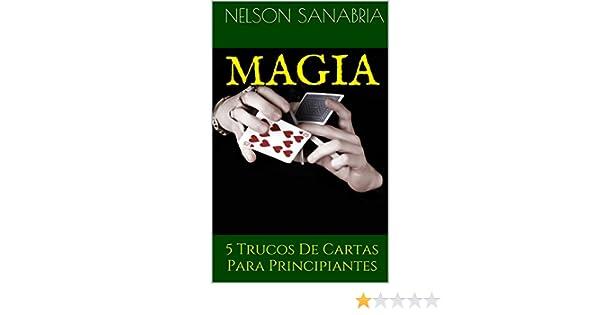 MAGIA: 5 Trucos De Cartas Para Principiantes eBook: Nelson ...