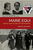 Marie Equi: Radical Politics and Outlaw Passions