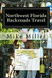 Northwest Florida Backroads Travel: Day Trips Off The Beaten Path