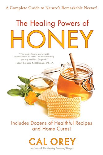 Like Antioxidant - The Healing Powers of Honey: A Complete Guide to Nature's Remarkable Nectar!