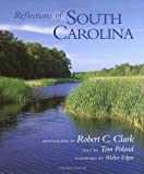 Reflections of South Carolina, Robert Charles Clark, 1570033447