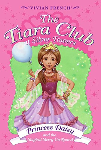 Tiara Club at Silver Towers 9: Princess Daisy and the Magical Merry-Go-Roun, The ()