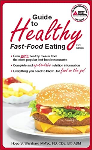 Guide To Healthy Fast Food Eating Warshaw R D Hope S 9781580403177 Amazon Com Books