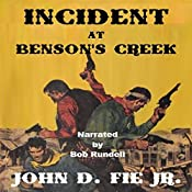 Incident at Benson's Creek: Sequel to Blood on the Plains | John D. Fie Jr.