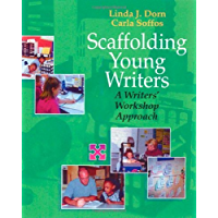 Scaffolding Young Writers: A Writer's Workshop Approach: A Writers' Workshop Approach