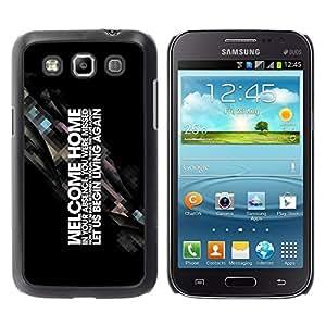 Be Good Phone Accessory // Dura Cáscara cubierta Protectora Caso Carcasa Funda de Protección para Samsung Galaxy Win I8550 I8552 Grand Quattro // Motivating Word Art Welcome Home Sta