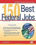 150 Best Federal Jobs, L. Shatkin, 1593578911