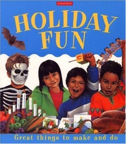 Read Online Holiday Fun (Great Things to Make and Do) PDF