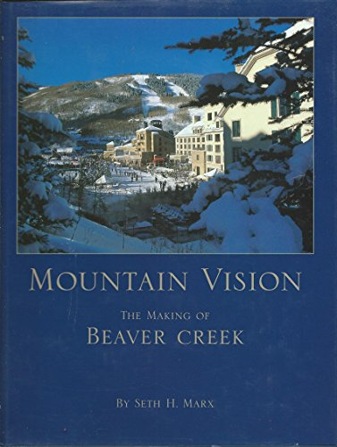 Mountain Vision: The Making of Beaver Creek