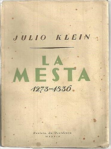 LA MESTA. ESTUDIO DE LA HISTORIA ECONOMICA ESPAÑOLA. 1273-1836 ...