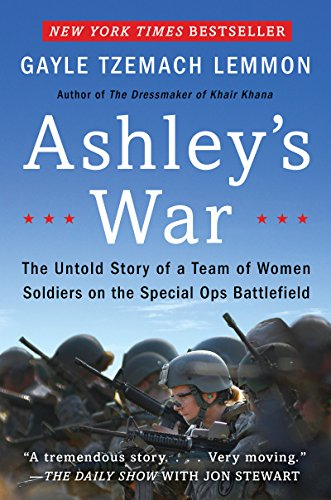 Ashley's War: The Untold Story of a Team of Women Soldiers on the Special Ops Battlefield cover