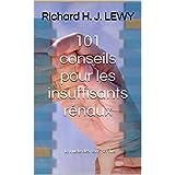 101 conseils pour les insuffisants rénaux: La quête des reins perdus (French Edition)