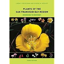 Plants of the San Francisco Bay Region: Mendocino to Monterey