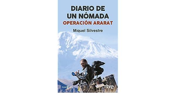 Amazon.com: Diario de un nómada: Operación Ararat (Spanish Edition) eBook: Miquel Silvestre: Kindle Store