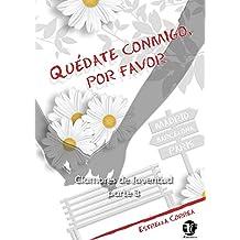 QUÉDATE CONMIGO, POR FAVOR (CLAMORES DE JUVENTUD nº 3)