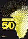 Jeune Afrique : 50 ans, une histoire de l'Afrique par Gouraud