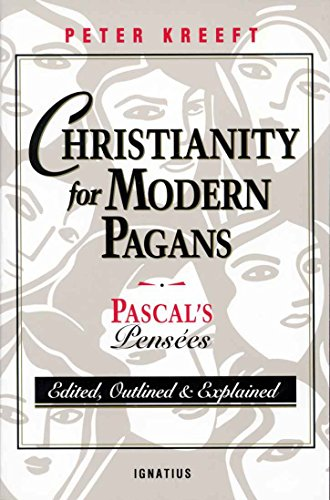 Christianity for Modern Pagans: Pascal's Pensées