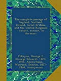 img - for The complete peerage of England, Scotland, Ireland, Great Britain, and the United Kingdom : extant, extinct, or dormant book / textbook / text book