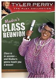 Tyler Perry\'s Madea\'s Class Reunion - The Play