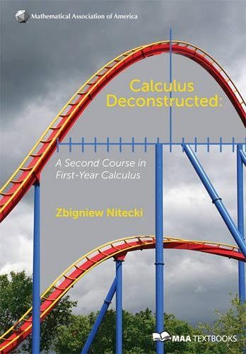 Calculus Deconstructed: A Second Course in First-Year Calculus (Mathematical Association of America Textbooks)