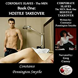 Corporate Slaves - The Men, Book 1: Hostile Takeover