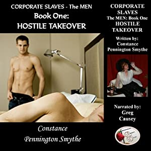 Corporate Slaves - The Men, Book 1: Hostile Takeover Audiobook