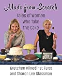 img - for Made from Scratch: Tales of Women Who Take the Cake book / textbook / text book