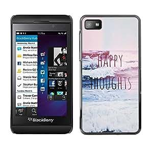 Be Good Phone Accessory // Dura Cáscara cubierta Protectora Caso Carcasa Funda de Protección para Blackberry Z10 // Happy Thoughts Quote Motivational Inspiring