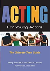 Do you know a teen that's been bitten by the acting bug? Here's just the book they need! Acting for Young Actors, aimed at teens and tweens, lets kids hone their skills and develop their craft. It begins with the five W's: WHO am I? WHAT do I...
