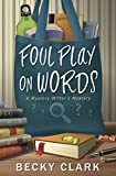 Foul Play on Words (A Mystery Writer's Mystery)