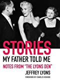 "Image of Stories My Father Told Me: Notes from ""The Lyons Den"""
