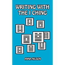 Writing with the I Ching (Writing with Psychology Book 4)