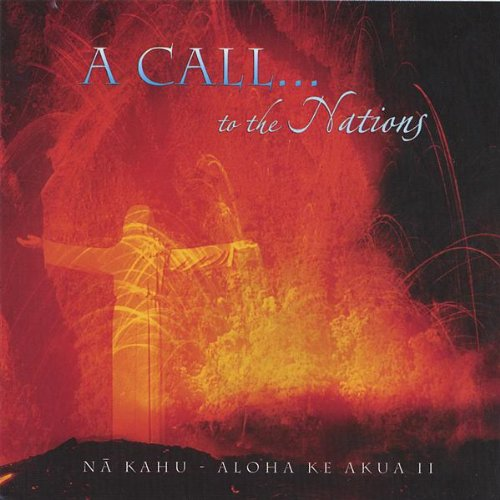 Song of the nations na kahu from the album a call to the nations na