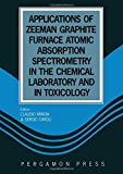 Applications of Zeeman Graphite Furnace Atomic Absorption Spectroscopy in the Chemical Laboratory and in Toxicology 9780080410197