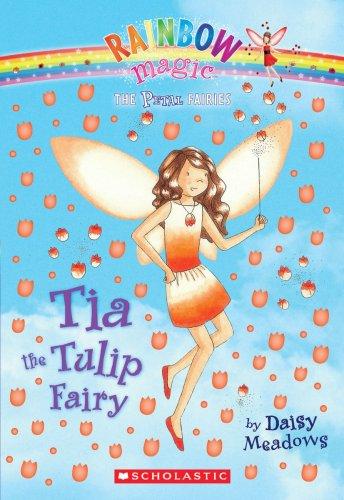 Petal Fairies #1: Tia the Tulip Fairy: A Rainbow Magic (Tulip Magic)