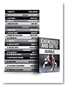 Exercises and Diets BUNDLE: 70 Effective Calisthenic Exercises and 300 Weight Loss Recipes