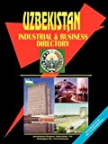 Uzbekistan Industrial and Business Directory, Global Investment and Business Center, Inc. Staff, 0739707078