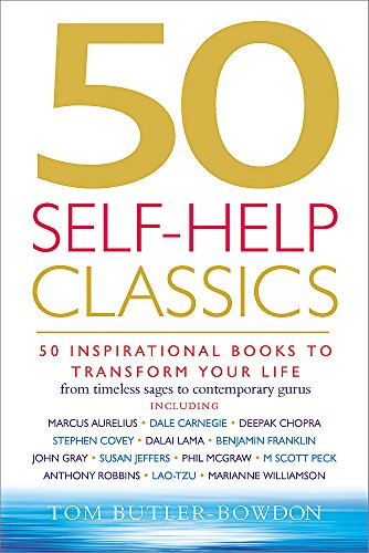 50 Self-Help Classics: 50 Inspirational Books to Transform Your Life from Timeless Sages to Contemporary Gurus (50 Class