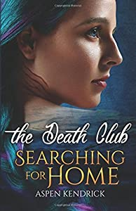 Searching For Home (The Death Club) (Volume 1)