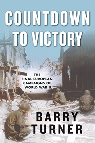 Download Countdown to Victory: The Final European Campaigns of World War II ebook