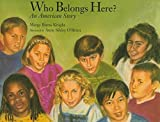 img - for Who Belongs Here?: An American Story by Margy Burns Knight (2003-06-03) book / textbook / text book