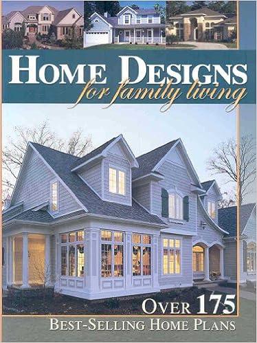 Home Designs For Family Living: Over 175 Best Selling Home Plans: Home  Design Alternatives: 9781586780609: Amazon.com: Books