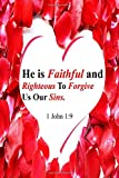 img - for 1 John 1:9 He Is Faithful And Righteous To Forgive Us our Sins: Bible Verse Quote Cover Composition Large Christian Gift Journal Notebook To Write In. ... Paperback (Ruled 6x9 Journals) (Volume 99) book / textbook / text book