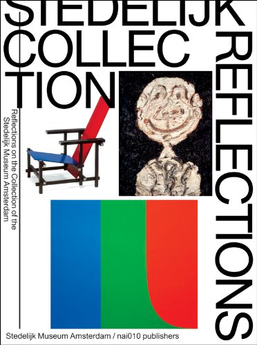 (Stedelijk Collection Reflections: Reflections on the Collection of the Stedelijk Museum Amsterdam)